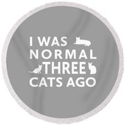 Three Cats Ago Round Beach Towel