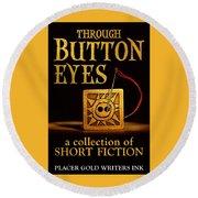 Through Button Eyes Round Beach Towel