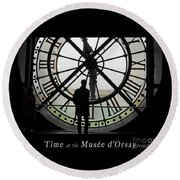 Round Beach Towel featuring the photograph Time At The Musee D'orsay by Felipe Adan Lerma