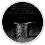 Tin Cup Chalice Lyrics Round Beach Towel