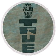 To Thine Own Self... Round Beach Towel