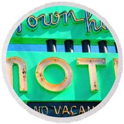 Round Beach Towel featuring the photograph Town House Motel . No Vacancy by Wingsdomain Art and Photography