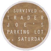 Trader Joe's Parking Lot Round Beach Towel