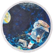 We Loved Earth At One Time - Yes We Did. Round Beach Towel