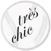 Tres Chic - Minimalist Typography Poster - Quote Print - Black And White Round Beach Towel