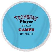 Trombone Player By Day Gamer By Night 5626.02 Round Beach Towel