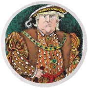 Trump As King Henry Viii Round Beach Towel