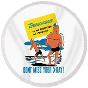 Tuberculosis Is No Respecter Of Persons  Round Beach Towel