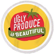 Ugly Produce Is Beautiful Round Beach Towel