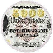 Round Beach Towel featuring the digital art U.s. Five Thousand Dollar Bill - 1878 $5000 Usd Treasury Note  by Serge Averbukh
