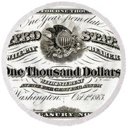 Round Beach Towel featuring the digital art U.s. One Thousand Dollar Bill - 1863 $1000 Usd Treasury Note by Serge Averbukh