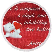 Valentine By Aristotle Round Beach Towel by Linda Phelps