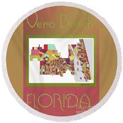 Vero Beach Map3 Round Beach Towel by Megan Dirsa-DuBois