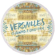 Versailles Is Always A Good Idea Golden Gate Round Beach Towel