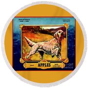 Vintage English Setter Apples Advertisement Round Beach Towel
