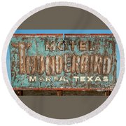 Round Beach Towel featuring the photograph Vintage Weathered Thunderbird Motel Sign Marfa Texas by John Stephens