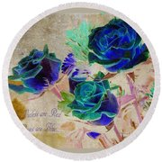Violets Are Red- Roses Are Blue Round Beach Towel