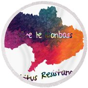 Vive Le Donbass Round Beach Towel by Elaine Ossipov