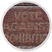 Round Beach Towel featuring the photograph Vote Against Prohibition 2 by Paul Ward