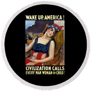 Wake Up America - Civilization Calls Round Beach Towel
