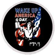 Wake Up America Day - Ww1 Round Beach Towel