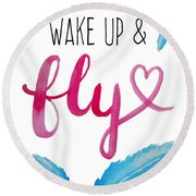 Wake Up And Fly Watercolor Round Beach Towel