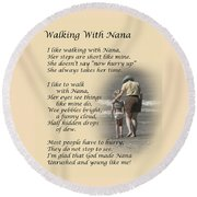 Walking With Nana Round Beach Towel