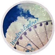 Round Beach Towel featuring the photograph Wander And Explore by Robin Dickinson