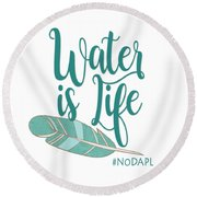 Round Beach Towel featuring the digital art Water Is Life Nodapl by Heidi Hermes