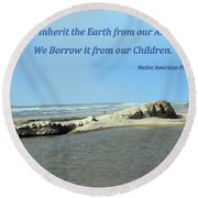 We Do Not Inherit The Earth - V1 Round Beach Towel