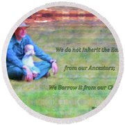 We Do Not Inherit The Earth - V3 Round Beach Towel