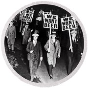 We Want Beer - Prohibition C. 1932 Round Beach Towel