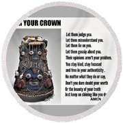 Wear Your Crown Round Beach Towel