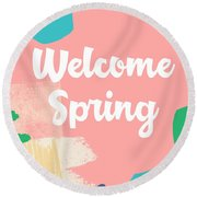Welcome Spring- Colorful Art By Linda Woods Round Beach Towel