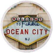 Welcome To Fabulous Ocean City N J Round Beach Towel