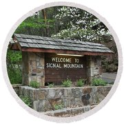 Welcome To Signal Mountain Spring Round Beach Towel