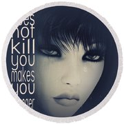 What Does Not Kill You Round Beach Towel