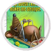 What Doesn't Kill Me... Round Beach Towel