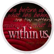 What Lies Within Us Round Beach Towel