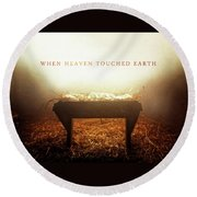 When Heaven Touched Earth Round Beach Towel