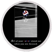When You Are Focused Round Beach Towel