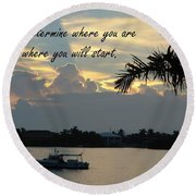 Where You Will Start Round Beach Towel
