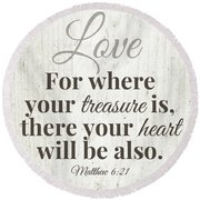 Where Your Treasure Is- Art By Linda Woods Round Beach Towel