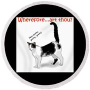Wherefore...art Thou? Round Beach Towel