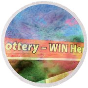 Win The Lottery Here Round Beach Towel by Bob Pardue