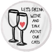 Wine And Cats- Art By Linda Woods Round Beach Towel by Linda Woods