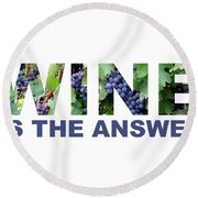 Wine Is The Answer Round Beach Towel