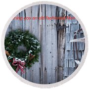 Wishing You An Old Fashioned Merry Christmas Round Beach Towel