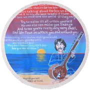 Within You Without You Round Beach Towel
