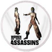Women Are Sexier Assassins Round Beach Towel